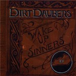 The Dirt Daubers, Wake Up Sinners