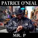 Patrice O'Neal, Mr. P mp3