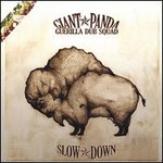 Giant Panda Guerilla Dub Squad, Slow Down