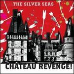 The Silver Seas, Chateau Revenge!