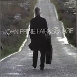 John Prine, Fair & Square