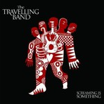 The Travelling Band, Screaming Is Something