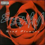 Esham, Dead Flowerz