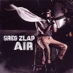 Greg Zlap, Air