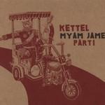 Kettel, Myam James Part 1