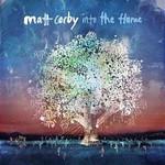 Matt Corby, Into the Flame