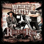 Montgomery Gentry, Rebels on the Run