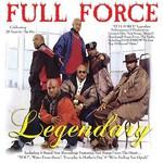 Full Force, Legendary