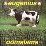 Eugenius, Oomalama