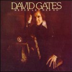 David Gates,  Never Let Her Go