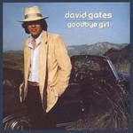 David Gates, Goodbye Gir