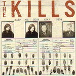 The Kills, Keep On Your Mean Side mp3