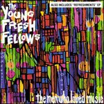 The Young Fresh Fellows, The Men Who Loved Music