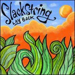 Slackstring, Lay Back