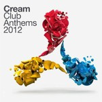 Various Artists, Cream Club Anthems 2012