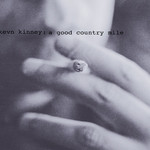 Kevn Kinney & The Golden Palaminos, A Good Country Mile