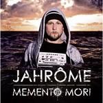 Jahrome, Memento Mori