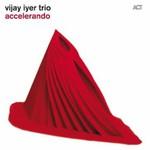 Vijay Iyer Trio, Accelerando