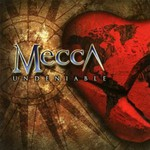 Mecca, Undeniable