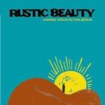 Tom Gillam, Rustic Beauty