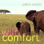 Yellow Ostrich, Wild Comfort