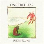 Judie Tzuke, One Tree Less