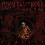 Cannibal Corpse, Torture