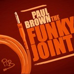 Paul Brown, The Funky Joint