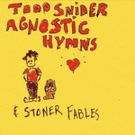 Todd Snider, Agnostic Hymns & Stoner Fables mp3