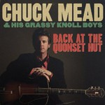 Chuck Mead & His Grassy Knoll Boys, Back At The Quonset Hut mp3