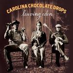 Carolina Chocolate Drops, Leaving Eden