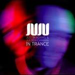 Justin Adams & Juldeh Camara, In Trance