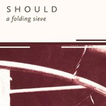 Should, A Folding Sieve