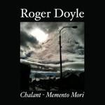 Roger Doyle, Chalant-Memento Mori