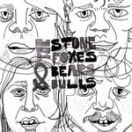 The Stone Foxes, Bears & Bulls