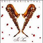 Eric Marienthal, It's Love