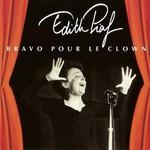 Edith Piaf, Bravo pour le Clown