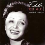 Edith Piaf, L'Homme a la moto
