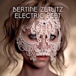 Bertine Zetlitz, Electric Feet