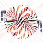 Walk The Moon, Anna Sun EP