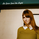La Sera, Sees The Light