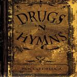 Rocco Deluca, Drugs 'N Hymns