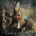 Savage Messiah, Plague Of Conscience