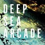 Deep Sea Arcade, Outlands