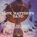 Dave Matthews Band, Under the Table and Dreaming mp3