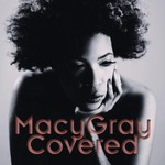 Macy Gray, Covered