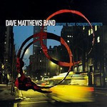 Dave Matthews Band, Before These Crowded Streets mp3