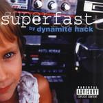 Dynamite Hack, Superfast