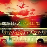Roxette, Travelling