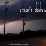 Edison's Children, In The Last Waking Moments...